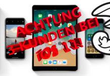 Achtung bei der Installation von iOS 11 wenn ihr 3 Kunde seid!