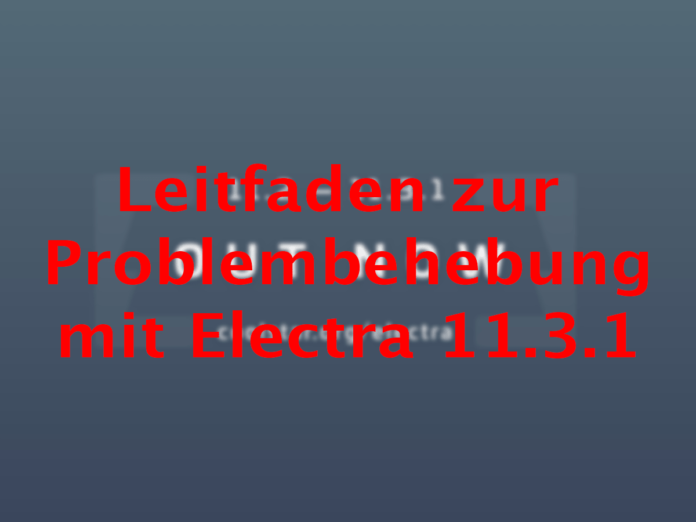 Fix problems with Electra 11.3.1, Instruction, Hack4Life, Fabian Geissler